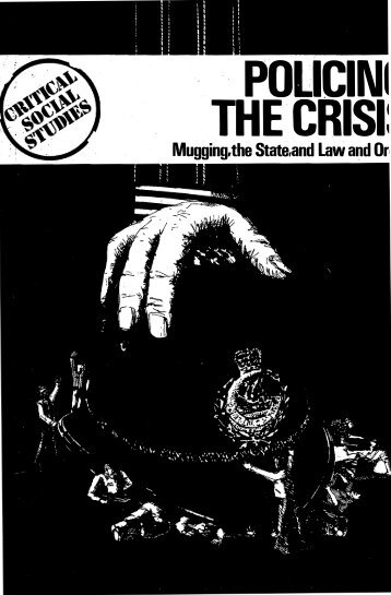 stuart-hall-etc-policing-the-crisis-mugging-the-state-and-law-and-order-critical-social-studies-1978