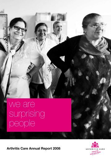 Download Annual Report and Accounts 2008 - Arthritis Care