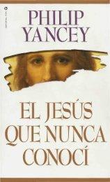 El-Jesus-Que-Nunca-Conoci-Phillip-Yancey