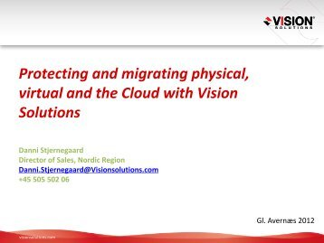 Protecting and migrating physical, virtual and the ... - Soft Design A/S