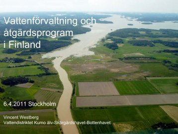 Vattenförvaltning och åtgärdsprogram i Finland, Vincent Westberg (7 ...