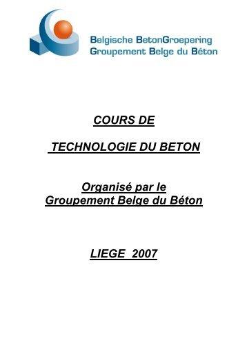 COURS DE TECHNOLOGIE DU BETON Organisé par le ... - GBB