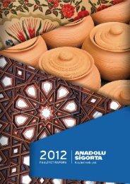 Faaliyet Raporu 2012/12 -Konsolide - Anadolu Sigorta