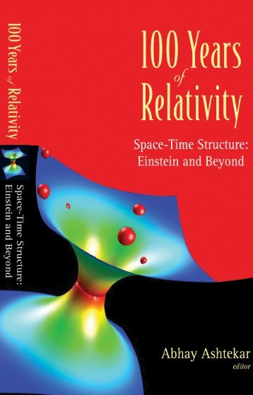 100 Years of Relativity Space-Time Structure: Einstein and Beyond ...