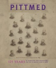 entire issue [pdf 11.3 mb] - Pitt Med - University of Pittsburgh