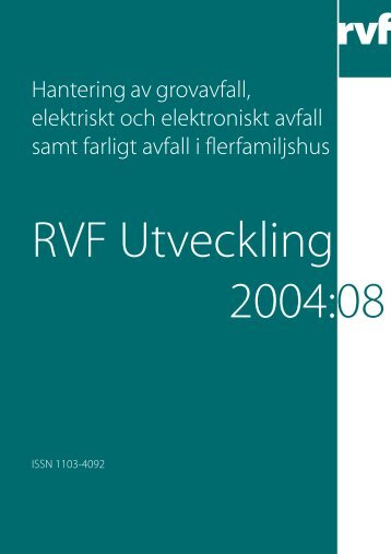 U2004:08 Hantering av grovavfall, elektriskt och ... - Avfall Sverige