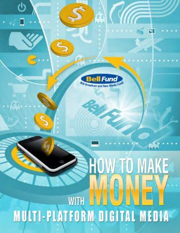 Bell Fund Bliki: How to Make Money with Multi‐Platform