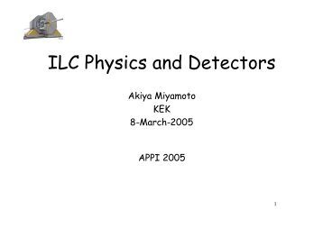 Physics & Detector at ILC - ACFA Joint Linear Collider Physics and ...