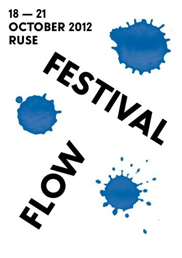 18 — 21 OctOber 2012 ruse - flow - Festival of Conversation for ...