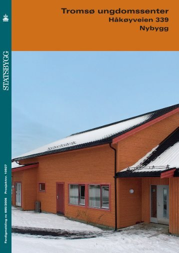 Sjå ferdigmeldinga frå 2006: Nybygg - Statsbygg