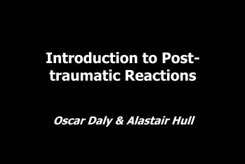 Introduction To Post- Traumatic Reactions - ukpts