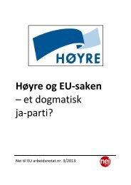 Høyre og EU-saken – et dogmatisk ja-parti? - Nei til EU