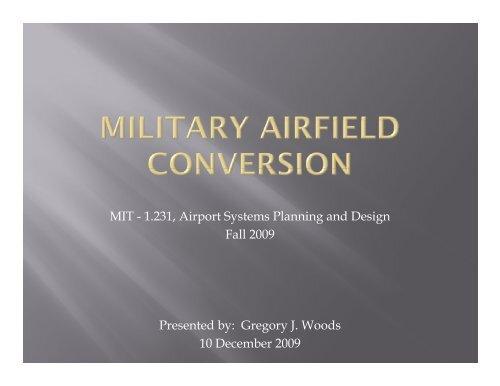 Military Airfield Conversion - Woods -Slides.pdf - MIT