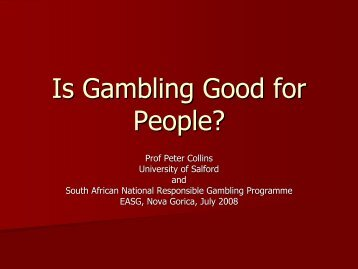 Is gambling good for you? - European Association for the Study of ...