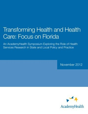 Transforming Health and Health Care: Focus on ... - AcademyHealth