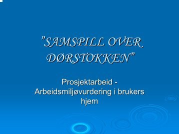 SAMSPILL OVER DØRSTOKKEN - Aktiv HMS