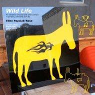 Exhibition_Wild Life.. - ELLEN PAPCIAK-ROSE