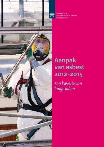 Brochure: Aanpak van asbest 2012 - 2015 - Inspectie SZW