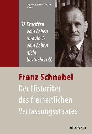 Franz Schnabel Der Historiker des freiheitlichen Verfassungsstaates