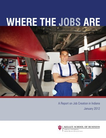 Where the Jobs Are - Indiana Business Research Center - Indiana ...