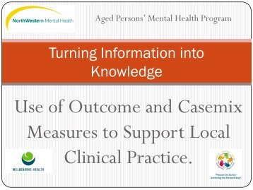 Use of Outcome and Casemix Measures to Support Local Clinical ...