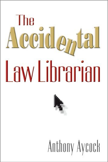 The Accidental Law Librarian - Books