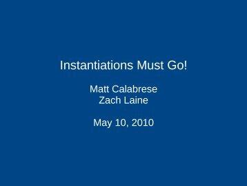 Instantiations Must Go!