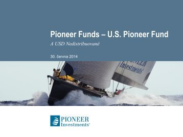 Pioneer Funds – U.S. Pioneer Fund - Pioneer Investments