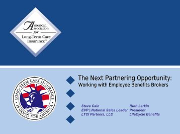 The Next Partnering Opportunity: - Long Term Care Insurance