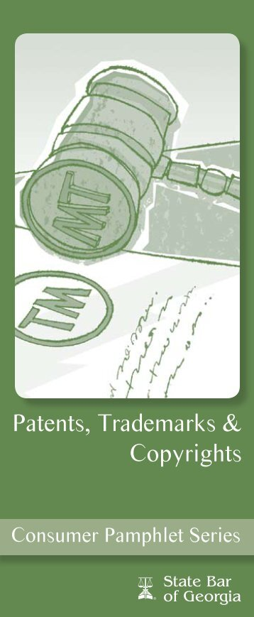 Patents, Trademarks & Copyrights Pamphlet - State Bar of Georgia