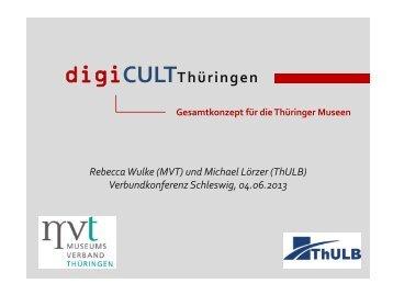 Rebecca Wulke, Museumsverband Thüringen e.V. ... - digicult-sh.de