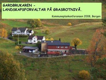Gardbrukaren - landskapsforvaltar på grasrotnivå. Reidar Konglevoll ...