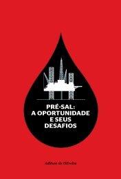 Pré-sal: a oportunidade e seus desafios Adilson de Oliveira - USP