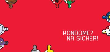 KONDOME? NA SICHER! - AIDS-Hilfe Steiermark