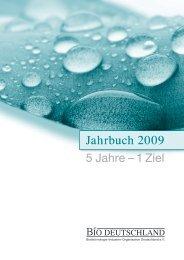 Jahrbuch 2009 – 5 Jahre – 1 Ziel - BIO Deutschland