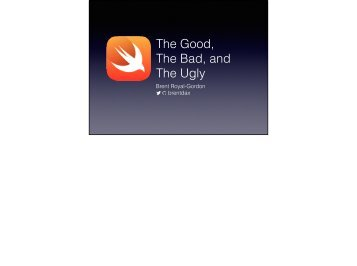 Swift The Good, The Bad, and the Ugly