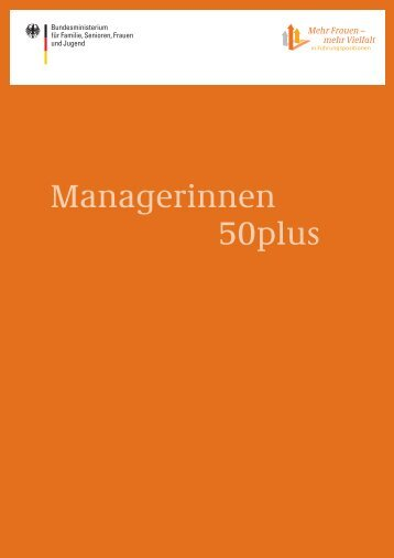 Managerinnen 50plus - Bundesministerium für Familie, Senioren ...