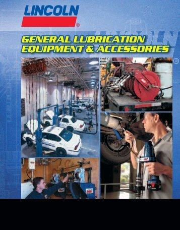 General Lubrication Catalog - Lincoln Industrial