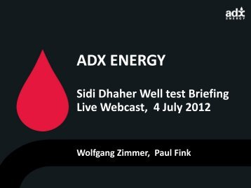 ADX Webcast 4th July 2012 Sidi Dhaher presentation - ADX Energy