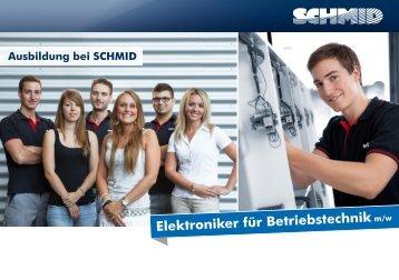 Elektroniker für Betriebstechnik - SCHMID Group
