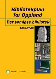 Bibliotekplan for Oppland - Oppland fylkeskommune
