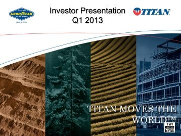 Investor Presentation Q1 2013 - Titan International