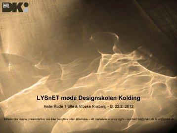 LYSnET møde Designskolen Kolding