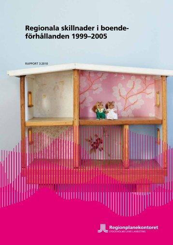 Regionala skillnader i boendeförhållanden 1999-2005 - SLL Tillväxt ...