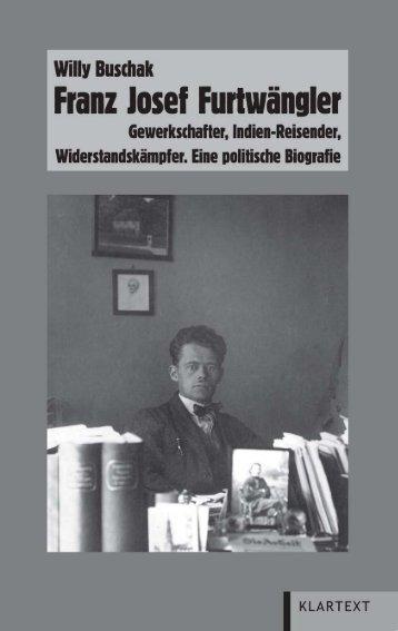 Franz Josef Furt wäng ler Gewerkschafter ... - Klartext Verlag