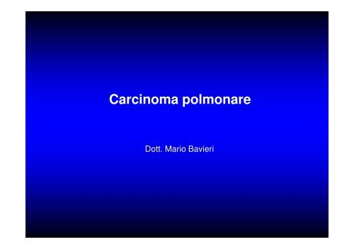 (Microsoft PowerPoint - CANCRO DEL POLMONE 1 LEZIONE 2010 ...