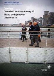 Verslag Van der Leeuwacademy #3 Rond de Rijnhaven 24/09/2012