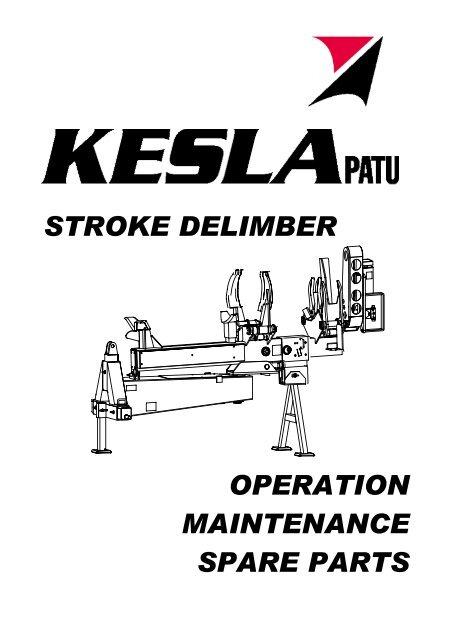 STROKE DELIMBER OPERATION MAINTENANCE SPARE PARTS