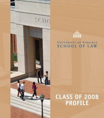 CLASS OF 2008 PROFILE - University of Virginia School of Law
