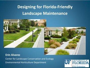Designing for Florida-Friendly Landscape Maintenance Erin Alvarez